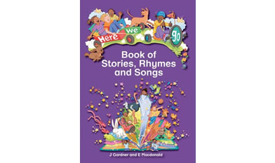 Here we Go: Book of stories and songs